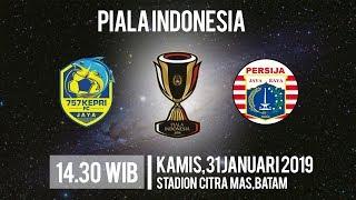 Live Streaming Leg 2 Piala Indonesia, 757 Kepri Jaya Vs Persija, Kamis Pukul 14.30 WIB