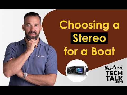 Intro - Choosing a Stereo for a Boat