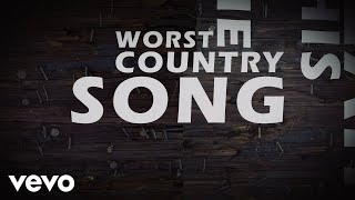 Brantley Gilbert The Worst Country Song Of All Time