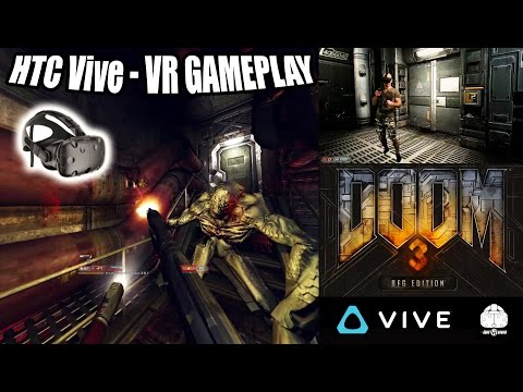Let's Watch DOOM 3 BFG Played Roomscale With A HTC Vive