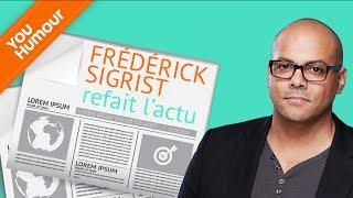 FREDERICK SIGRIST   Refait L'actu (Intégral)
