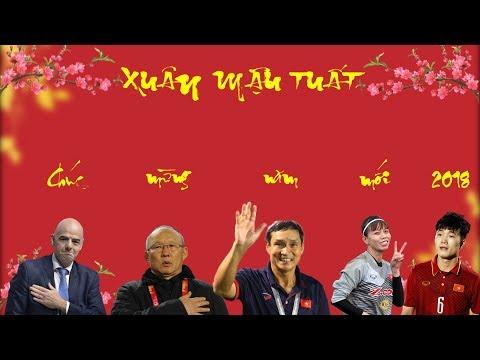 Chủ tịch FIFA, HLV trưởng ĐTQG nam và nữ cùng các tuyển thủ gửi lời chúc nhân dịp tết Mậu Tuất 2018