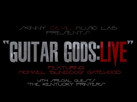 "SHOW NUMBER   TWO of the series ""Guitar Gods: LIVE!"", featuring Blind-Dog Gatewood"