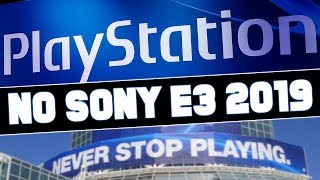 No Sony E3 2019 APPEARANCE! Playstation Skips E3 2019