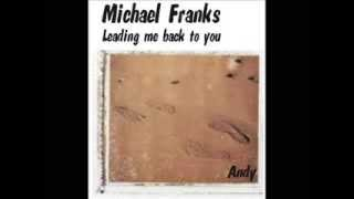 Michael Franks   Leading me back to you with lyrics