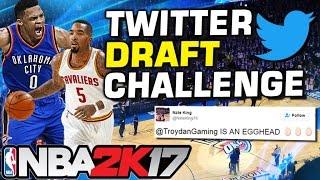 TWITTER DRAFT NBA 2K17 MYTEAM CHALLENGE!