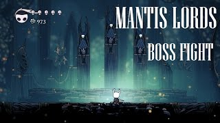 Hollow Knight [Mantis Lords Boss Fight] - Gameplay PC