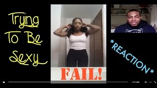 Trying To Be Sexy FAIL! *REACTION*
