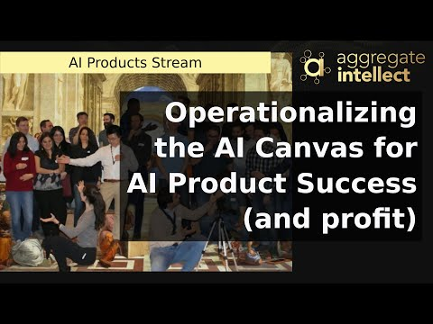 Operationalizing the AI Canvas for AI Product Success (and profit)