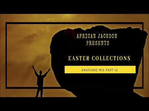 Download Amapiano 2019 Part 42 Easter Collections Mixed By