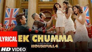 Ek Chumma Lyrical | Housefull 4 | Akshay K, Riteish D,Bobby