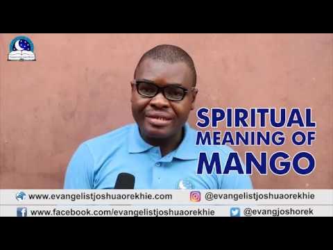 SPIRITUAL MEANING OF MANGO DREAM - Evangelist Joshua TV