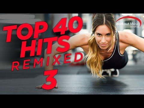 Workout Music Source // Top 40 Hits Remixed 3 (128 BPM)