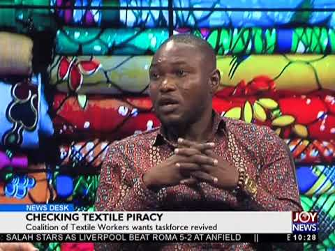 Checking Textile Piracy - News Desk on Joy News (25-4-18)
