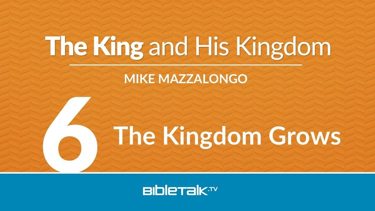 6. The Kingdom Grows