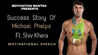 Success Story of Michael Phelps Ft. Shiv khera motivational speech on Micheal Phelps in hindi 2019