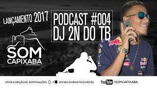 PODCAST 004 [DJ 2N DO TB] PIQUE DE VITÓRIA 2017