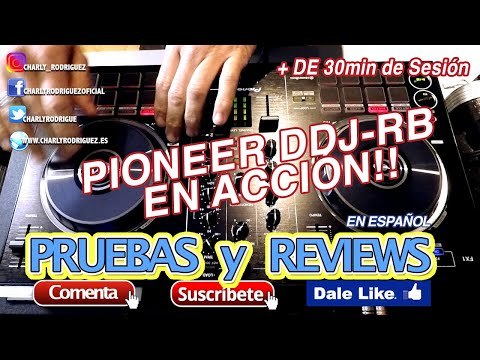 Pioneer DDJ RB en acción (Pruebas Y Reviews) Mix Charly Rodríguez + playlist