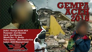 Video Joel Keudah - Gempa Aceh 2016 - Full HD