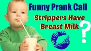 Funny Prank Call- Strippers Have Breast Milk?