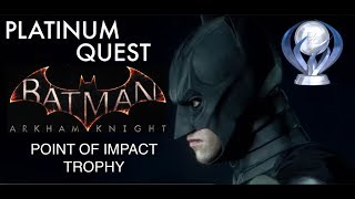 BATMAN: ARKHAM KNIGHT Point of Impact Trophy