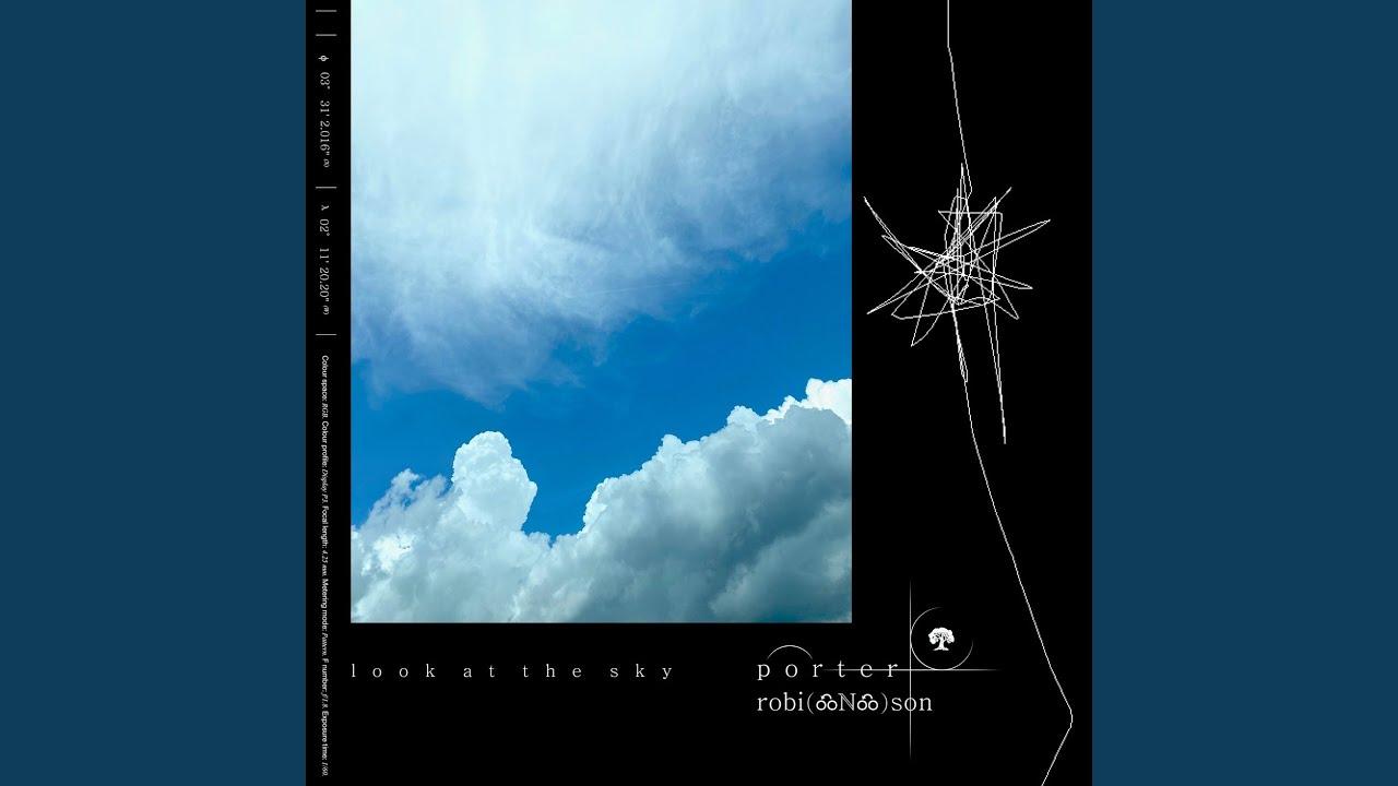 Lirik Lagu Look at the Sky - Porter Robinson dan Terjemahan