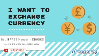 """Beginner Mandarin Survival Chinese Lesson """"I Want to Exchange Currency"""" with eChineseLearning"""