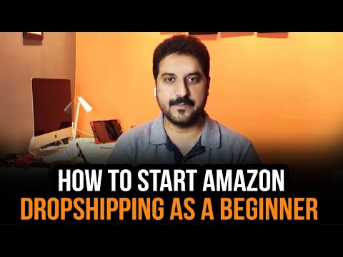 How to start Amazon Dropshipping as a Beginner