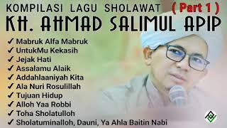 Kompilasi Lagu SHOLAWAT KH. Ahmad SALIMUL APIP (Part 1)