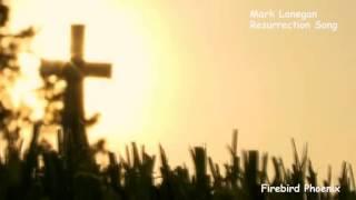 Mark Lanegan :  Resurrection Song