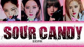 BLACKPINK (Only blackpink parts/Remix) - 'SOUR CANDY' [Color Coded Lyrics Han Rom Eng.]