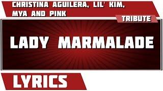 Lady Marmalade - Christina Aguilera tribute - Lyrics