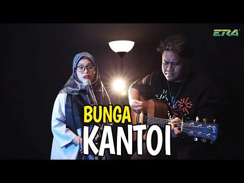 Flow ERA : Bunga - Kantoi