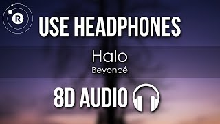 Beyonce – Halo (8D AUDIO) *AMAZING*