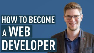 How To Become A Web Developer From Scratch