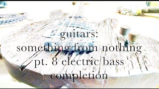 pt 8 guitars, rough barn wood electric bass