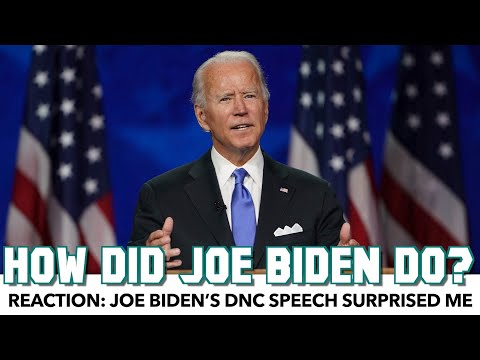 Reaction: Joe Biden's DNC Speech Surprised Me