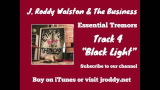 Black Light - Track 4 - Essential Tremors - J  Roddy Walston & The Business