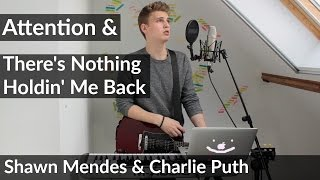 """Video thumbnail of """"Attention - Charlie Puth & There's Nothing Holdin' Me Back - Shawn Mendes MASHUP/COVER"""""""