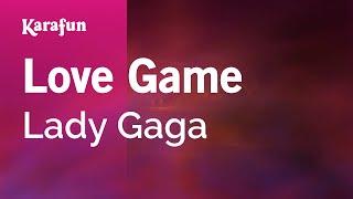 Karaoke Love Game - Lady Gaga *