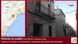 preview picture of video 'Vivienda de pueblo se Vende en Santa Bàrbara, Tarragona, Spain'