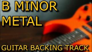 B MINOR METAL GUITAR BACKING TRACK // 130BPM