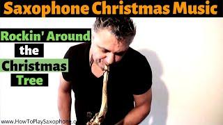 Christmas Saxophone Music - Rockin Around The Christmas Tree by Johnny Ferreira