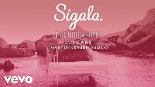 Sigala, Paloma Faith   Lullaby (Martin Jensen Remix) (Audio)