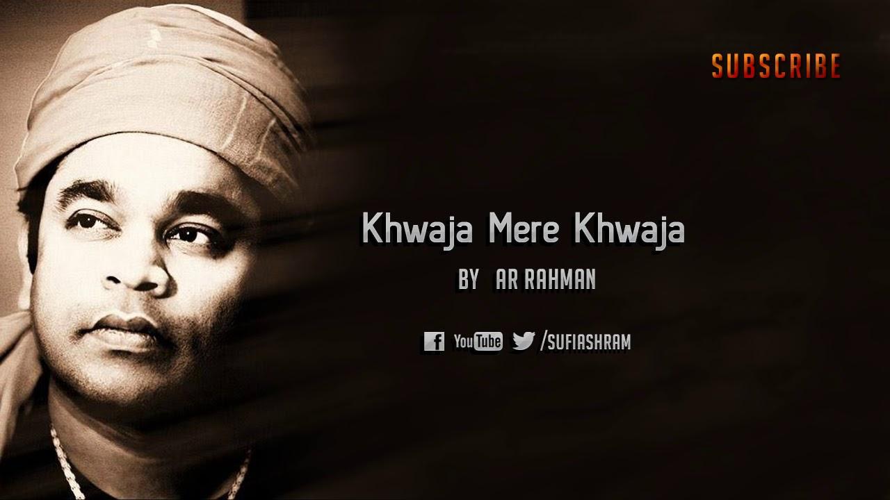 Khwaja Mere Khwaja Song Lyrics A.R Rahman,Khwaja Mere Khwaja Song