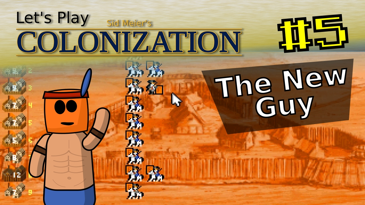 Sid Meier's Colonization #5 | The New Guy