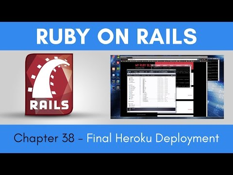 Learn Ruby on Rails from Scratch - Chapter 38 - Final Heroku Deployment