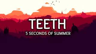 5 Seconds Of Summer   Teeth 1 Hour