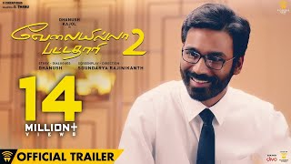 Velai Illa Pattadhaari 2 - Official Trailer