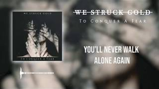 """We Struck Gold - """"To Conquer A Fear"""" (Lyric Video) - YouTube"""